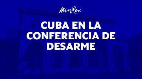 Cuba reiterará compromiso frente al desarme internacional